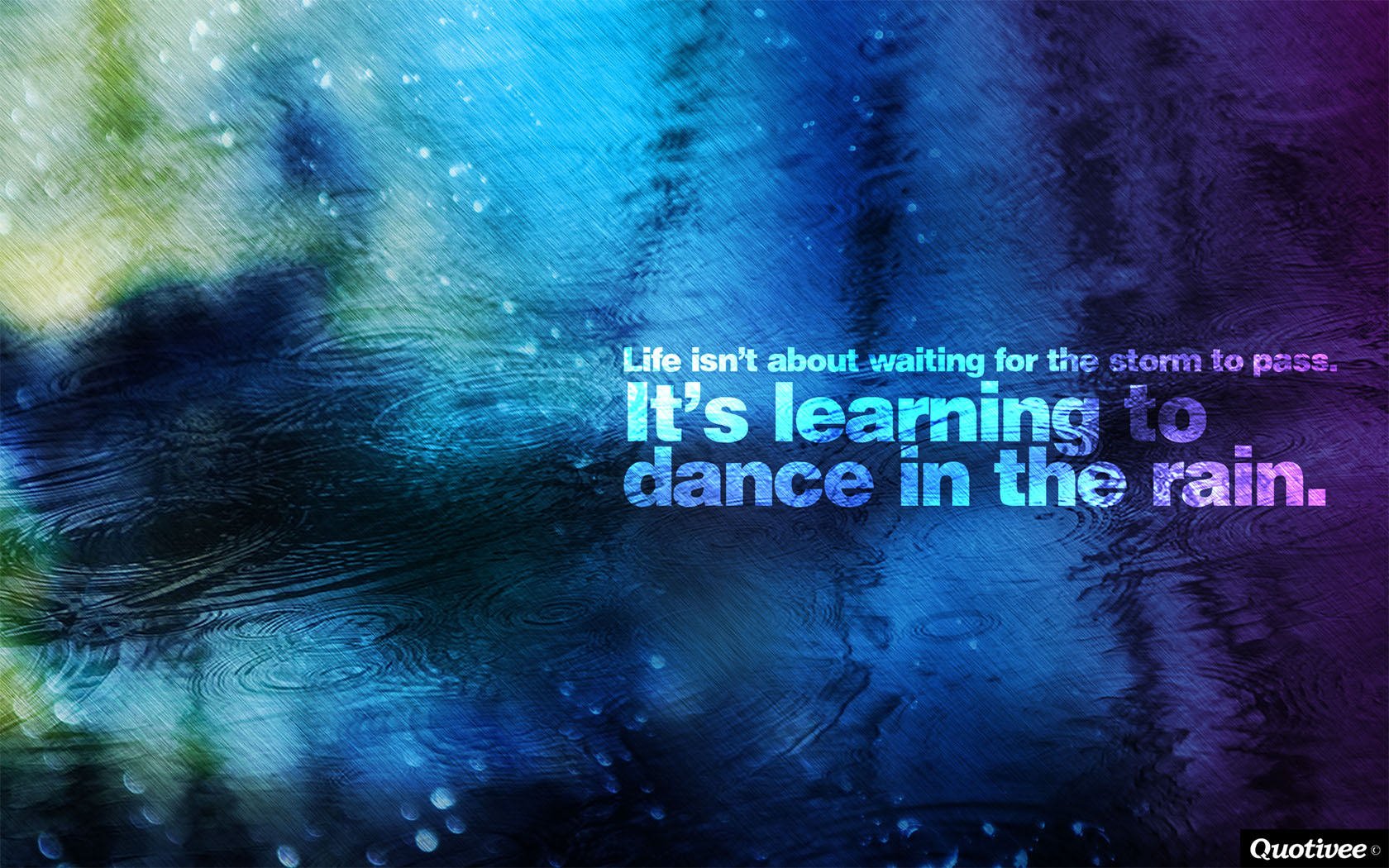 Life Dancing In The Rain Quote Life Isn't About Waiting For The Storm To Pass  Inspirational