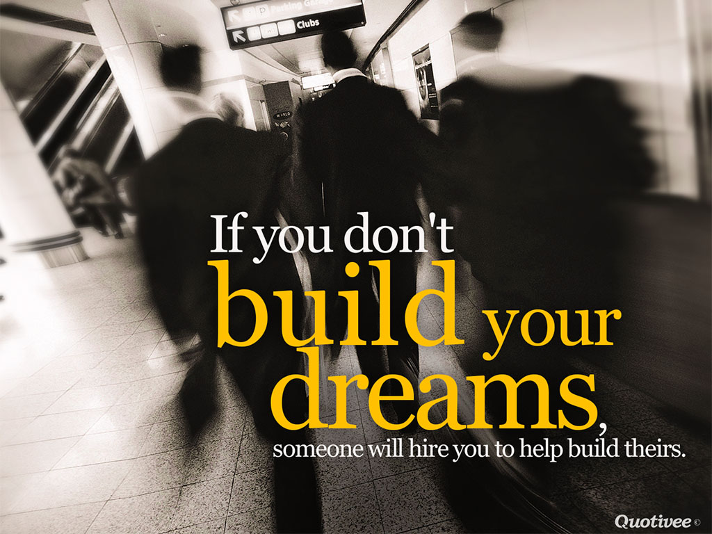 Build Your Own Dreams Inspirational Quotes Quotivee