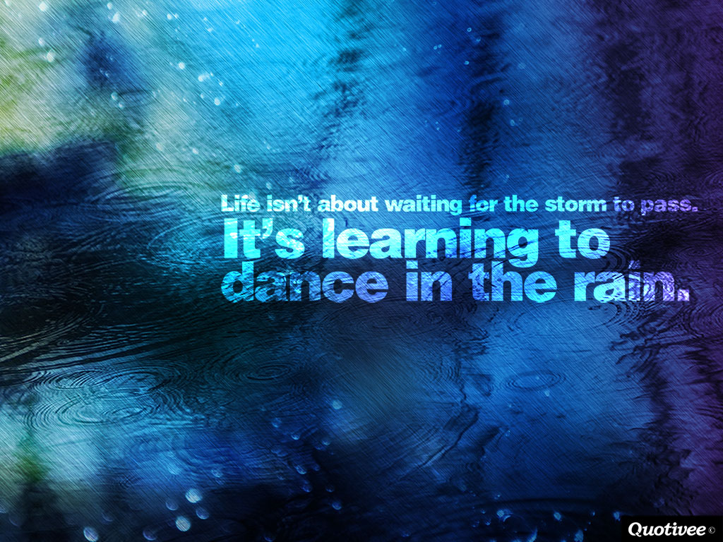 Quotes About Dance And Life Life Isn't About Waiting For The Storm To Pass  Inspirational