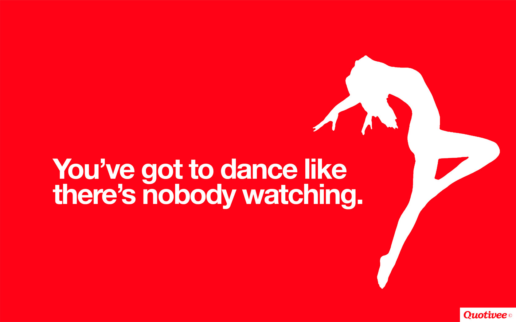 You've Got To Dance - Inspirational Quotes