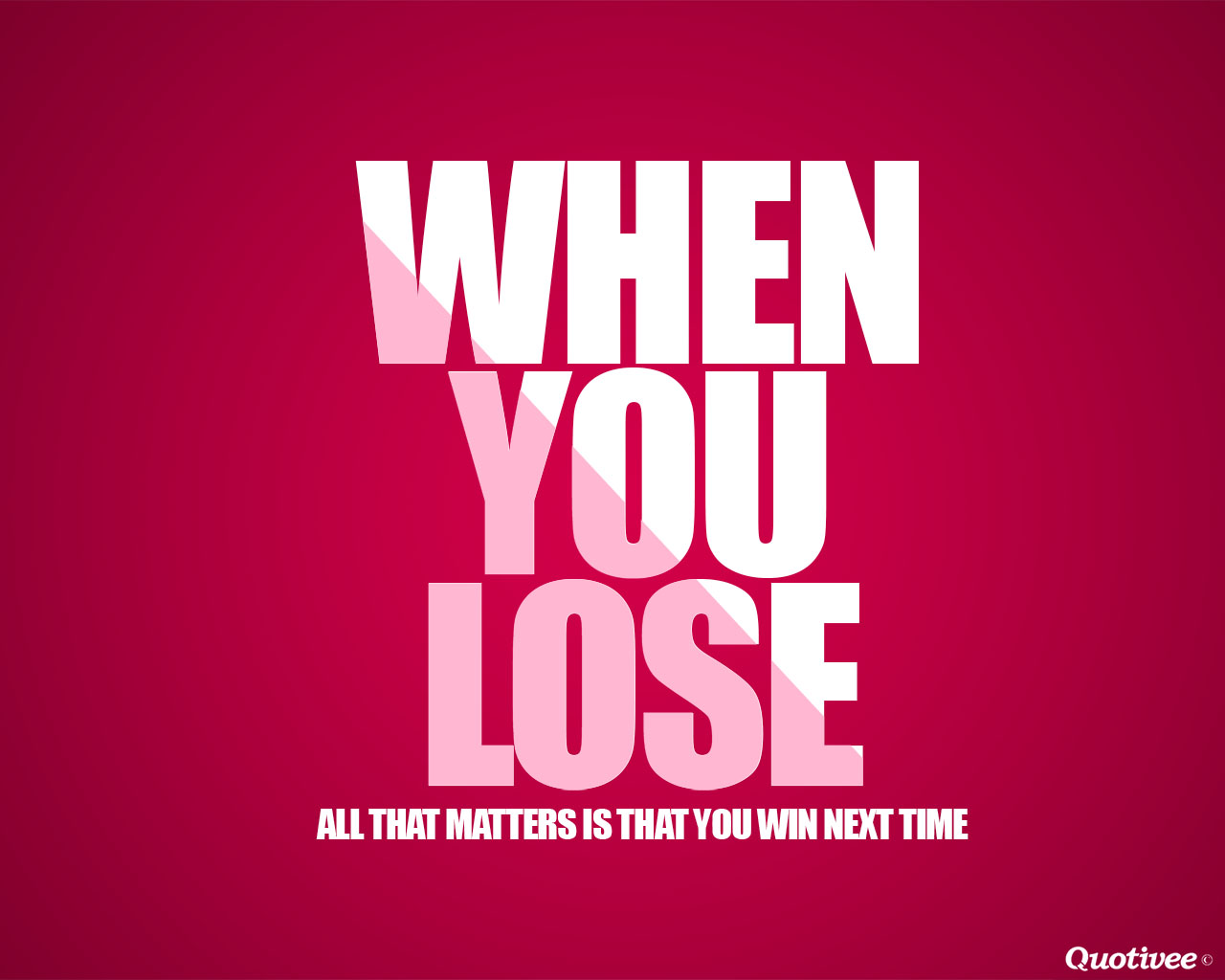 When You Lose - Inspirational Quotes