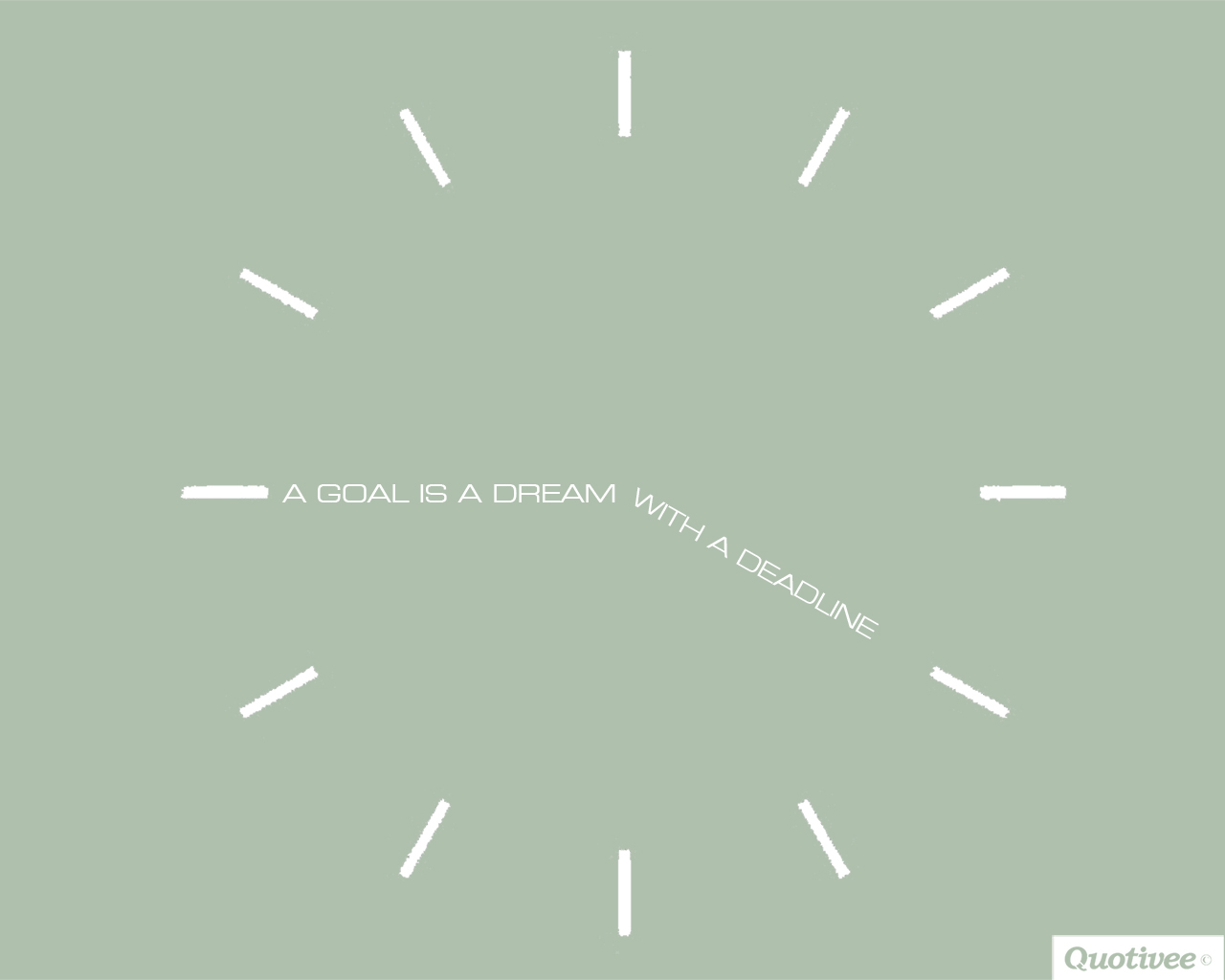 quotivee_1280x1024_0004_A Goal is a dream with a deadline
