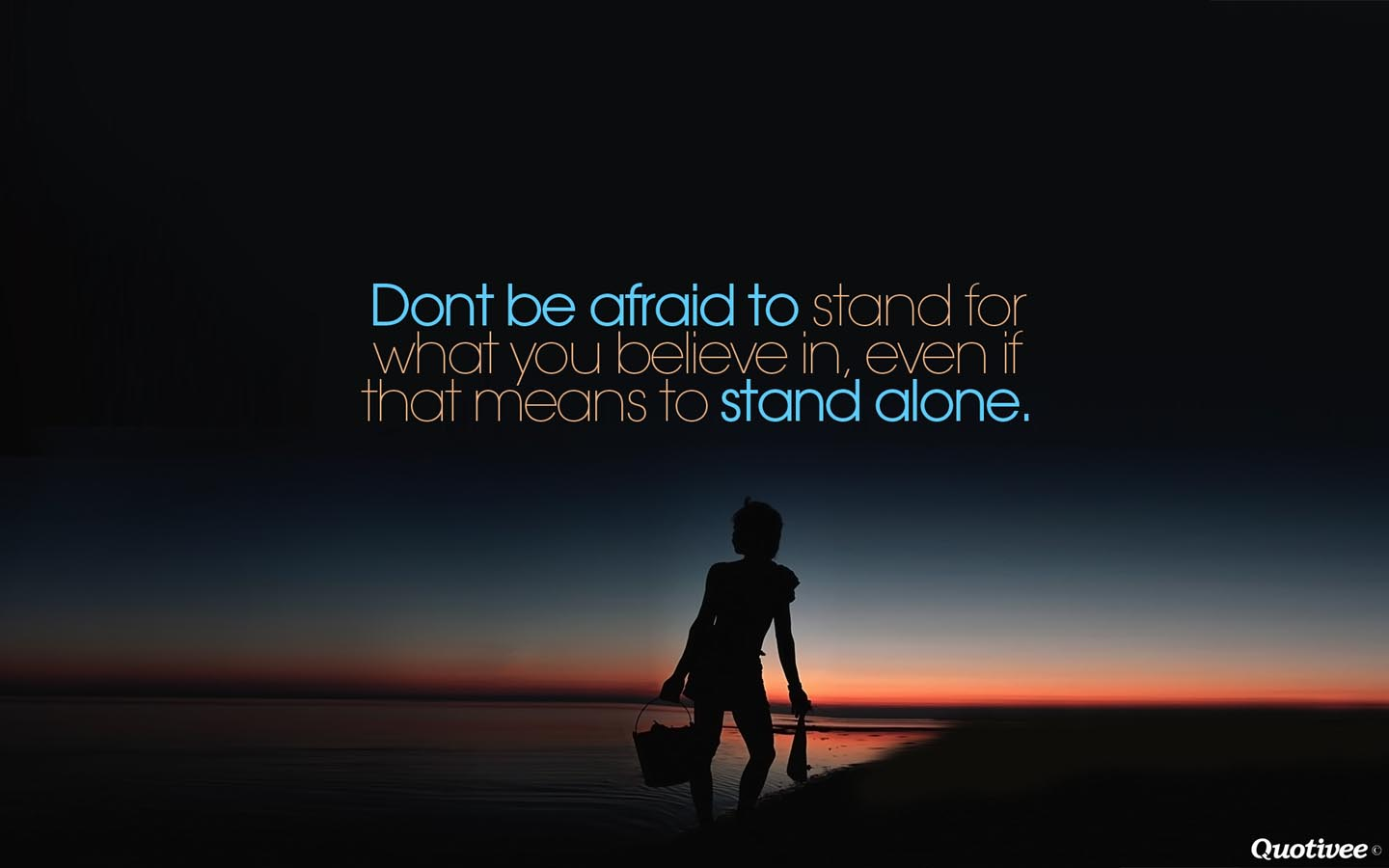 dont be afraid to stand alone inspirational quotes