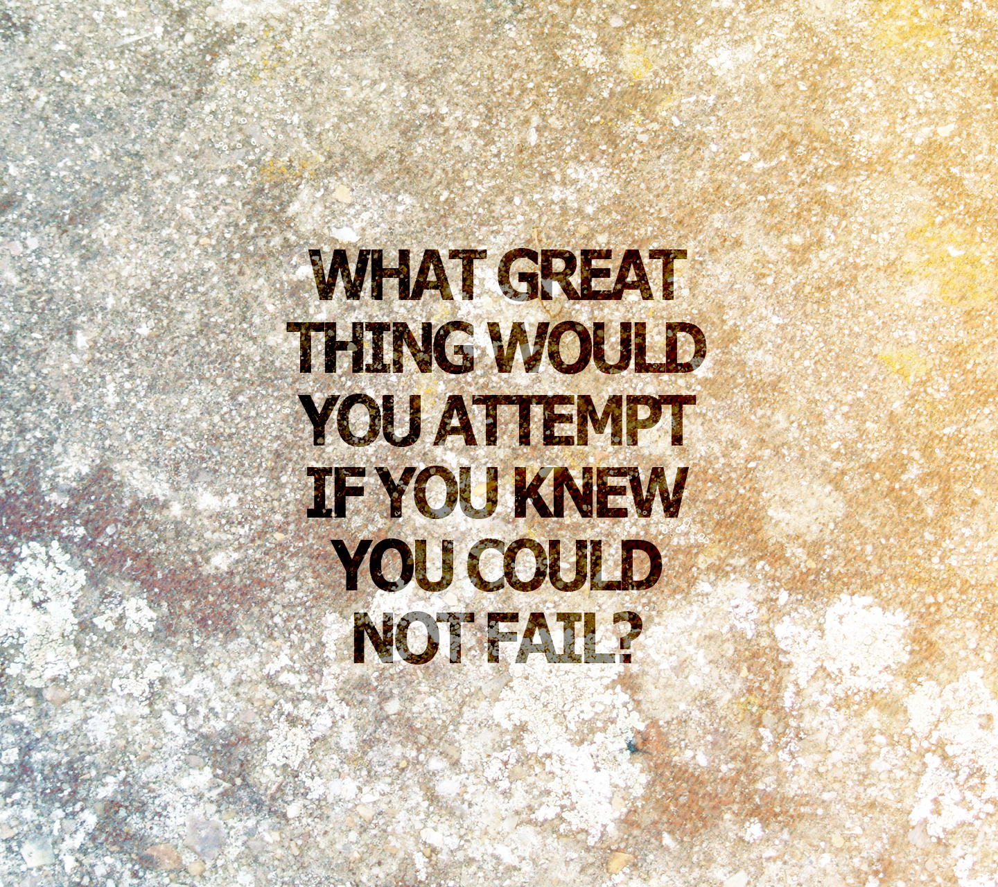 What Great Thing Would You Attempt Inspirational Quotes Quotivee