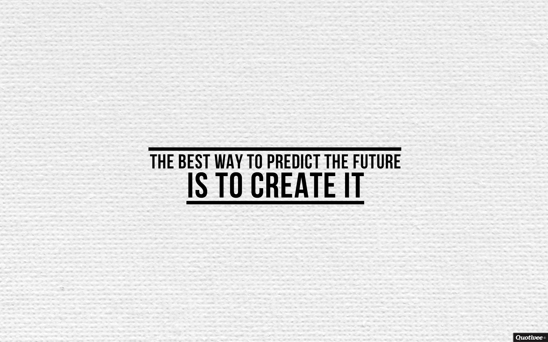 The Best Way To Predict The Future. Mar 12, 2013 | Life, Motivation, Quote  Wallpapers, Success. Quotivee_post_predictthefuture_1024x768