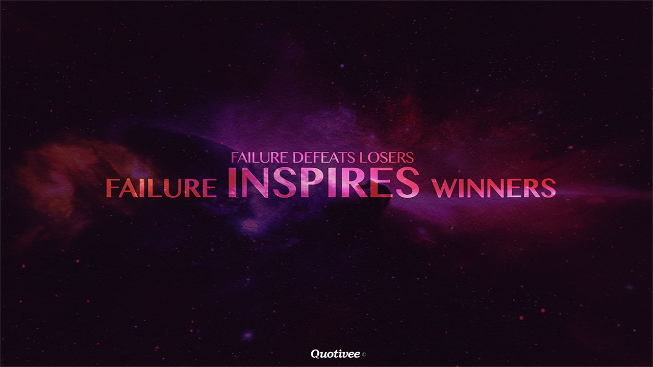 quotivee_1280x800_0005_Failure defeats losers    failure inspir