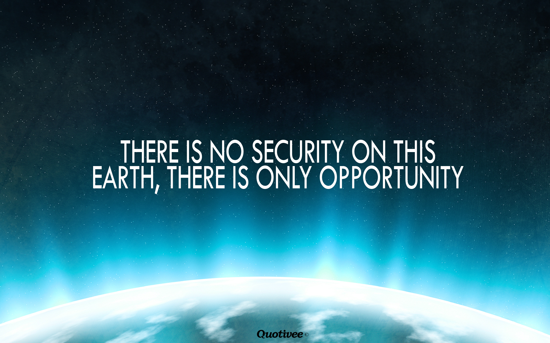 Security Quotes There Is No Security  Inspirational Quotes  Quotivee