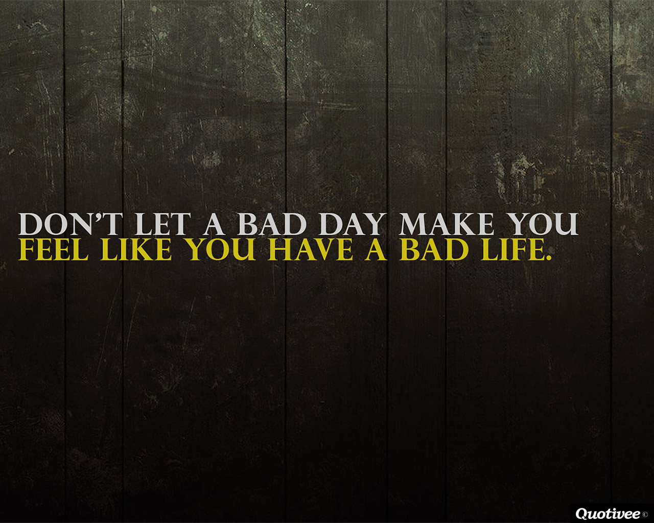 A Bad Day - Inspirational Quotes | Quotivee