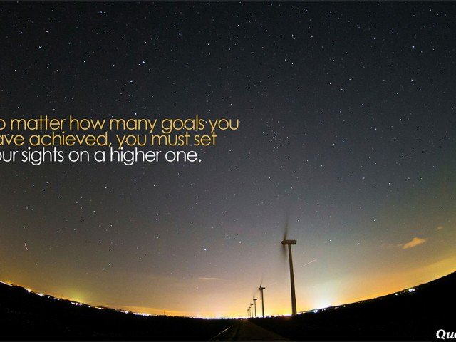 No Matter How Many Goals You Have Achieved