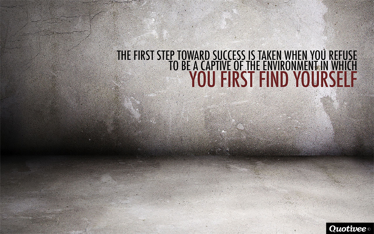 quotivee_1280x800_0012_the first step toward success is taken when you refuse to be a