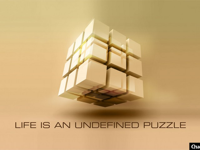 Life Is An Undefined Puzzle
