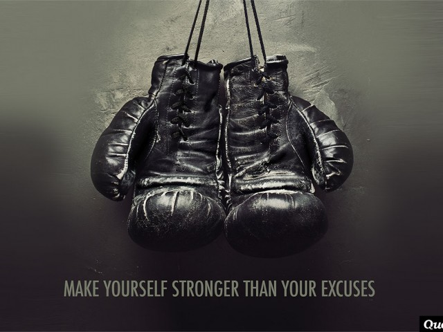 Make Yourself Stronger Than Your Excuses