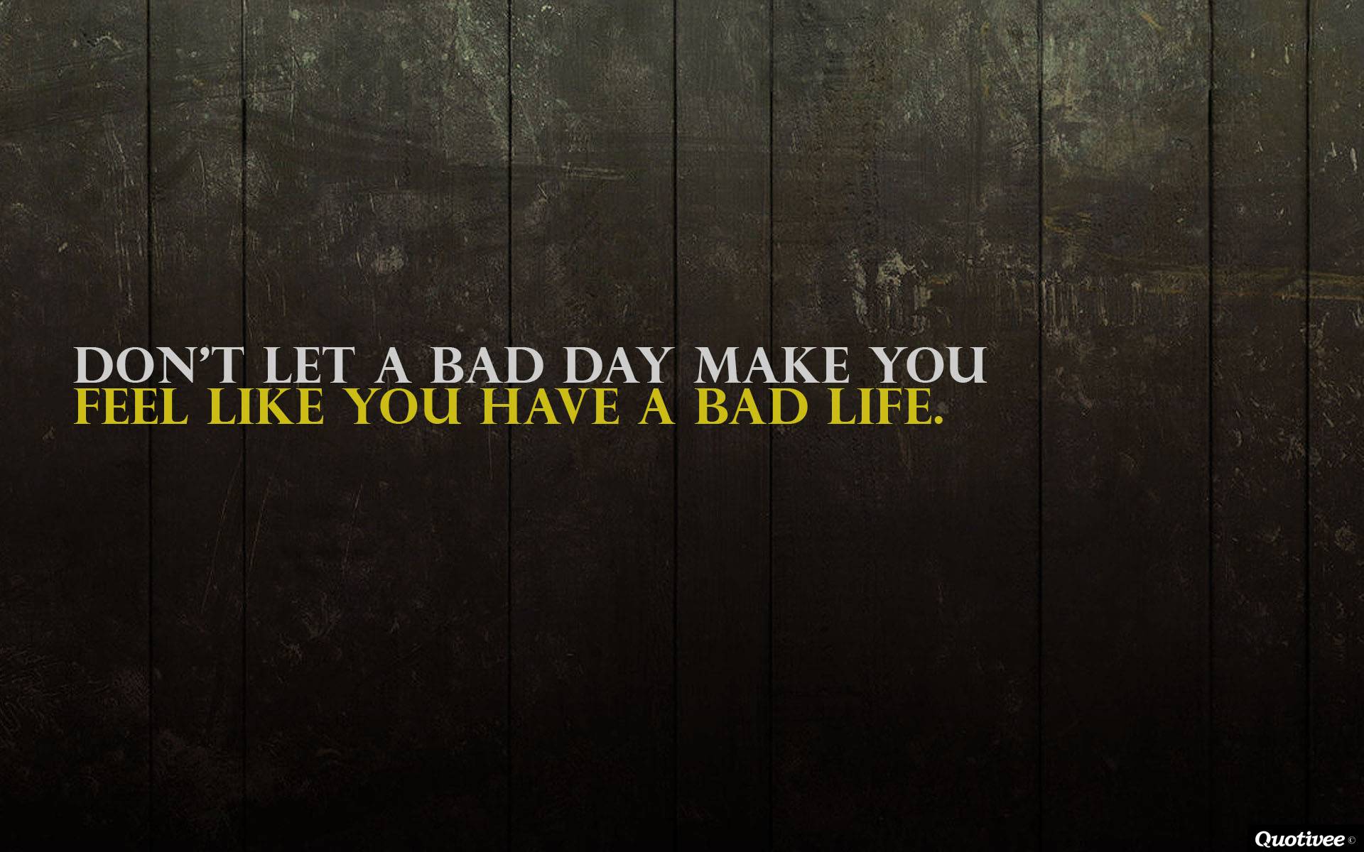 A bad day inspirational quotes quotivee for Bad inspiration