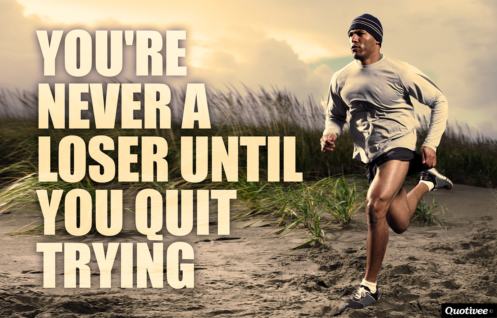 You Re Never A Loser Until You Quit Trying Inspirational Quotes Quotivee