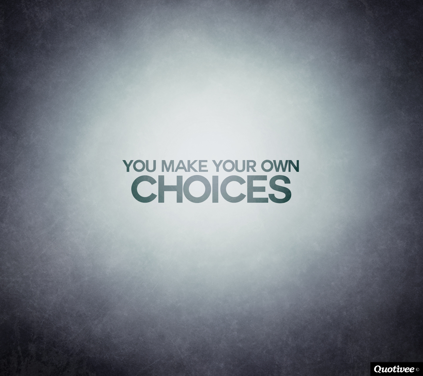 You made your choice quotes quotesgram for Create your own