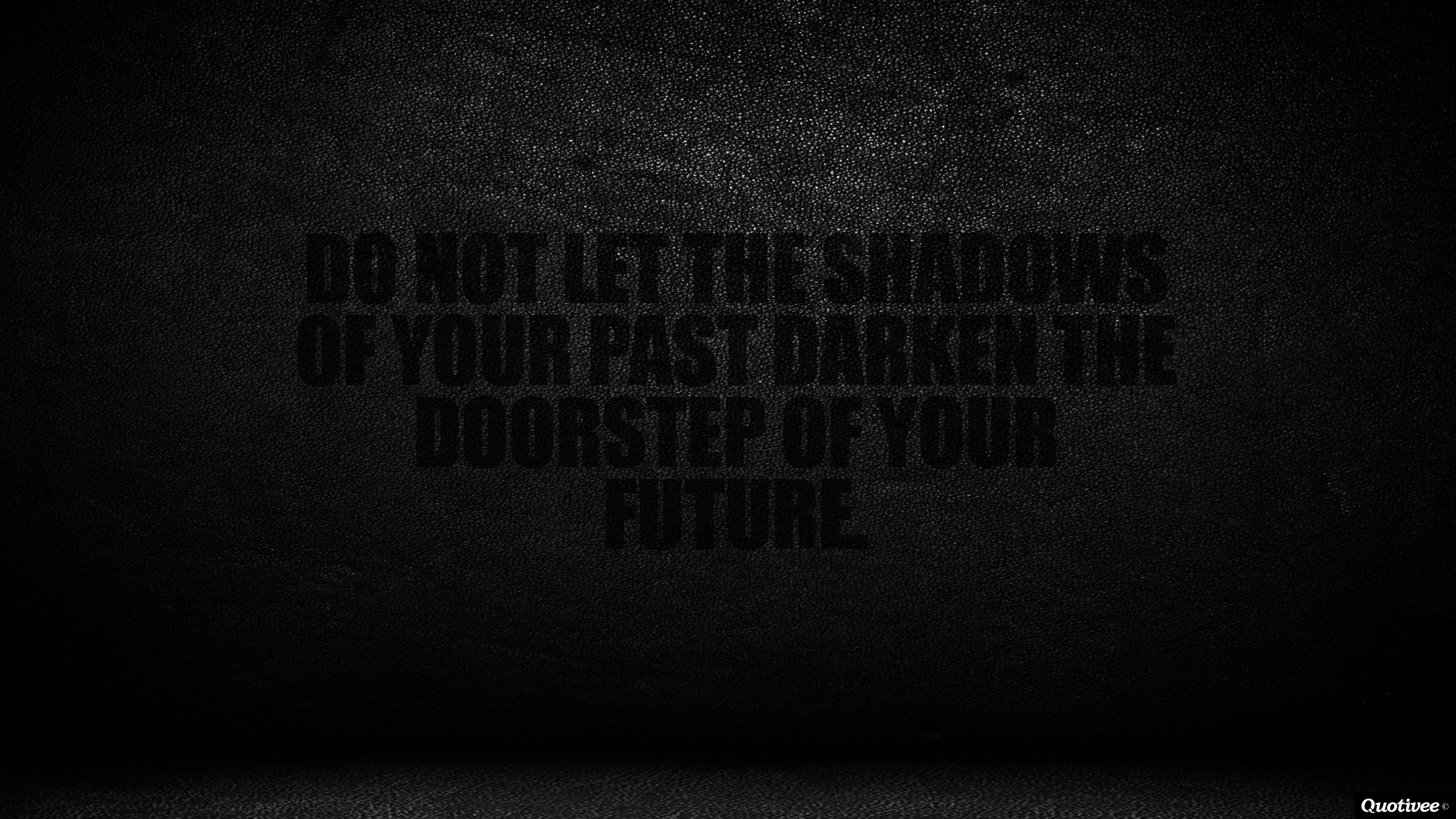 Shadows Of The Past   Inspirational Quotes Quotivee