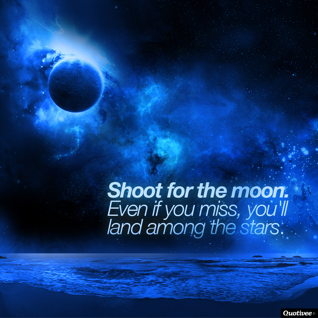 Inspirational Quotes On Pinterest: Shoot For The Moon - Inspirational Quotes