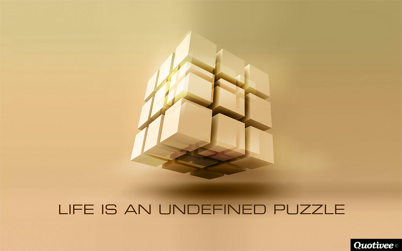 quotivee_1280x800_0014_Life is an undefined puzzle