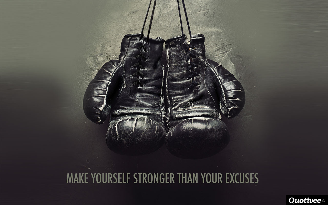 quotivee_1280x800_0015_Make yourself stronger than your excuses